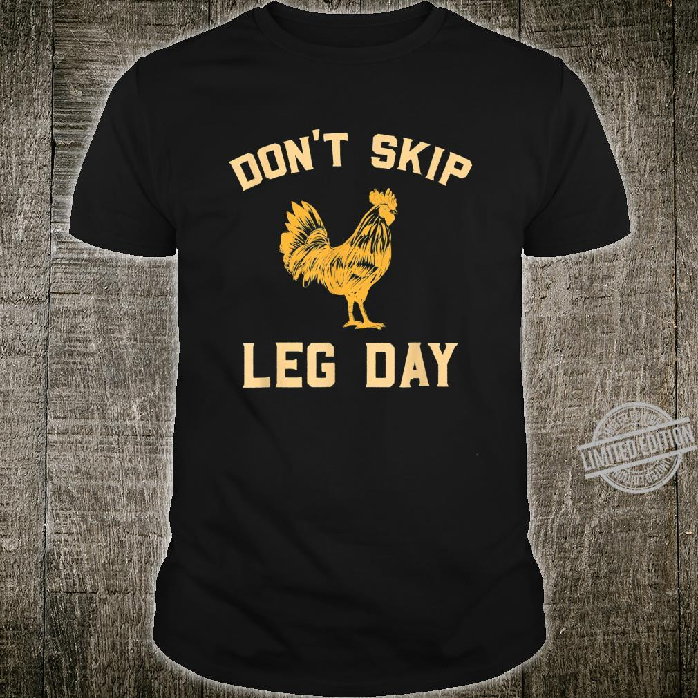Don't Skip Leg Day Design for fans of gym and weightlifting Shirt