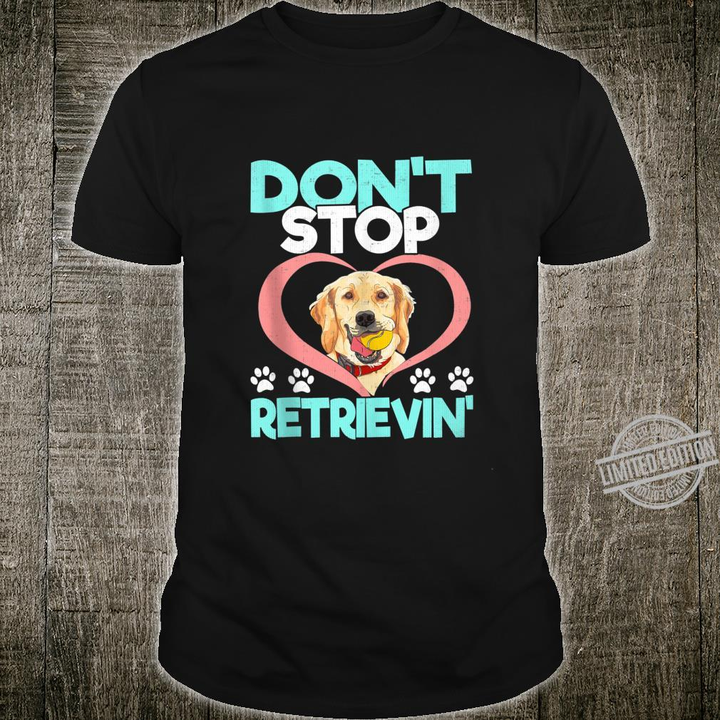 Don't Stop Retrieving Recued Dog Adoption and Shirt