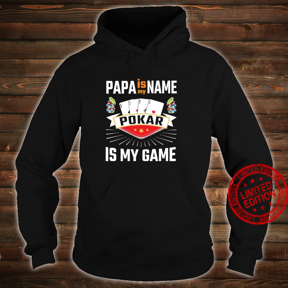 Papa Is My Name Poker Is My Game Night Gaming Dealer Deck Shirt