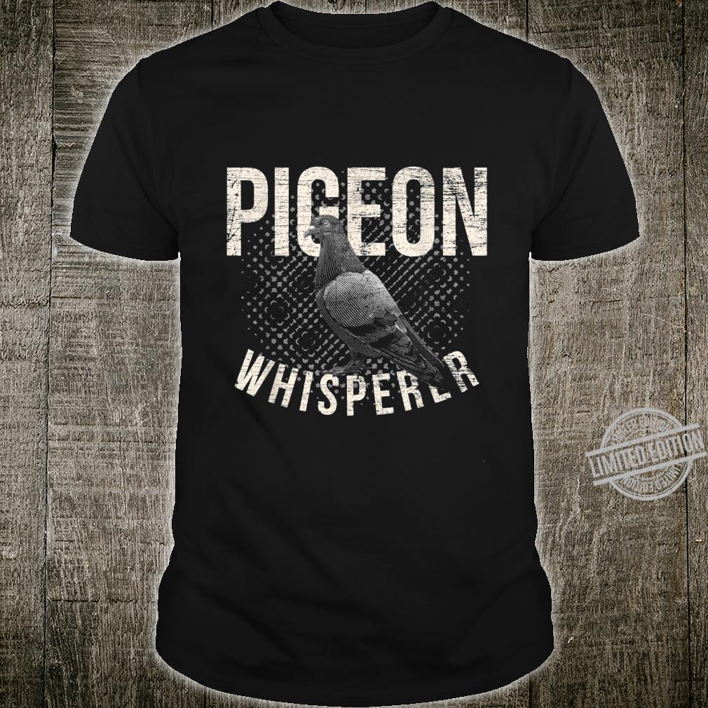 Pigeons Whisperer Dove Shirt