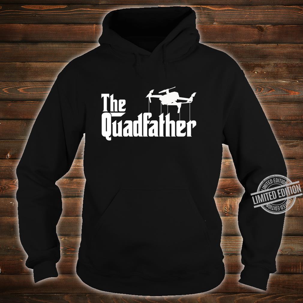 The Quadfather Drone Pilot Shirt hoodie