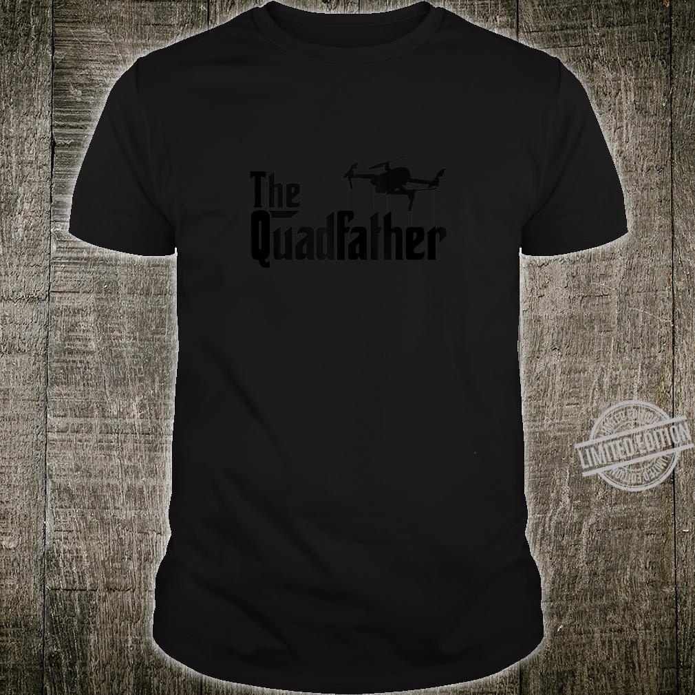 The Quadfather Drone Quadcopter Shirt