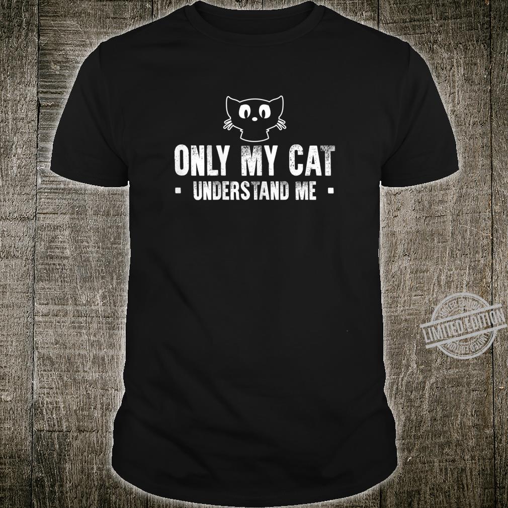 Womens Only My Cat Understand Me Cute Black Cat Kitten Shirt